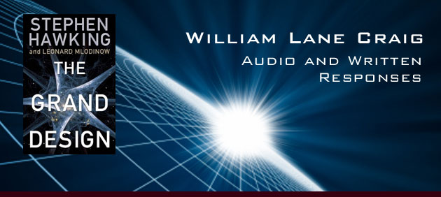 William Lane Craig responds to Hawking's new book The Grand Design