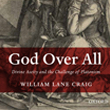 Dr. Craig's Newest Book: God Over All