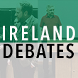 Highlights From the Ireland Debates, Part 2