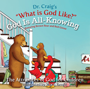 Dr. Craig's What is God Like? God is All Knowing
