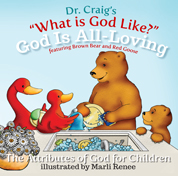 Dr. Craig's What is God Like? God is All Loving