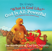 Dr. Craig's What is God Like? God is All Powerful