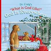 Dr. Craig's What is God Like? God is Everywhere