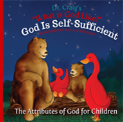 Dr. Craig's What is God Like? God is Self-Sufficient