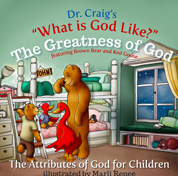 Dr. Craig's What is God Like? Greatness of God