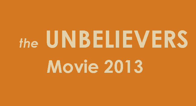 """The Unbelievers Movie"" Part 1"