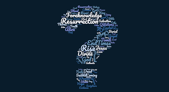 Questions on the Resurrection, Foreknowledge, and End Times