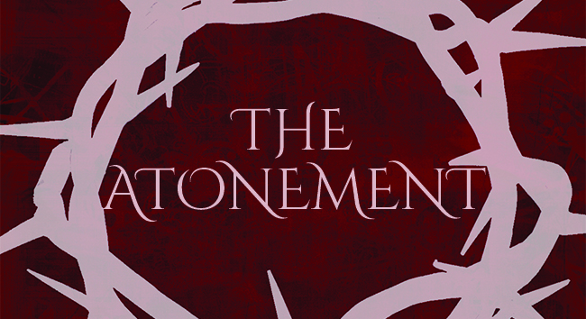 What is the Correct View of the Atonement? (Part 1)