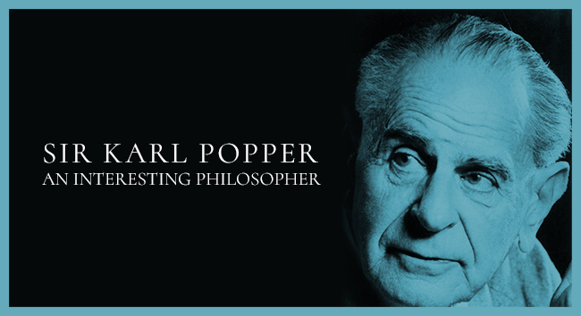 Sir Karl Popper: An Interesting Philosopher
